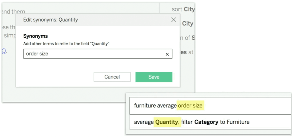 In Tableau's natural language interface, Ask Data, one example of a synonym for 'quantity' would be 'order size.'